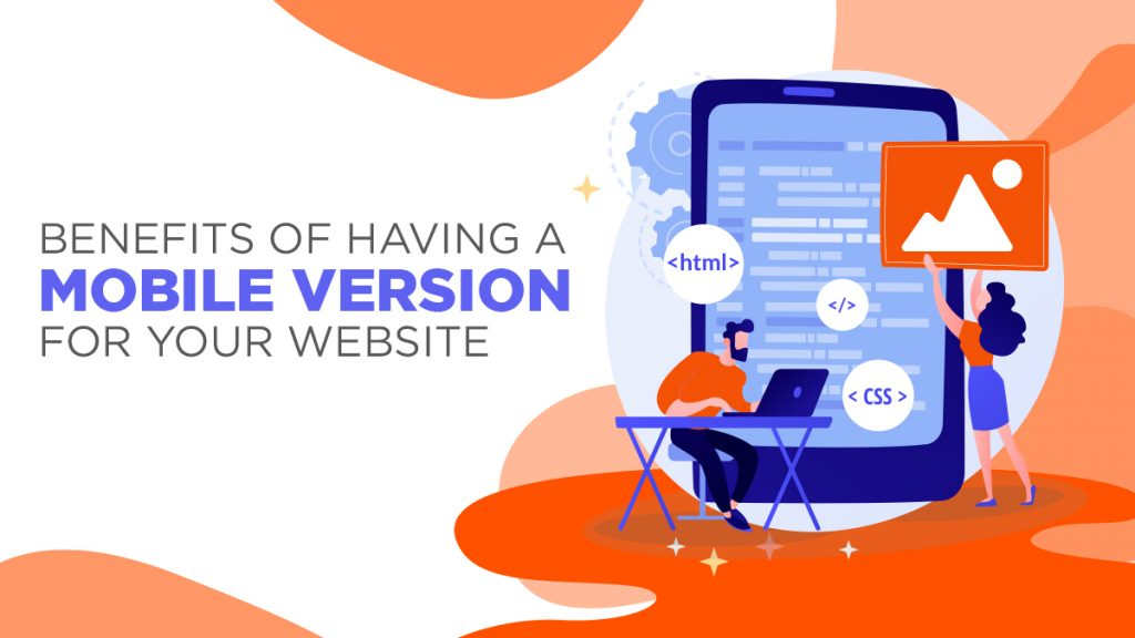 Benefits of Having a Mobile Version for Your Website