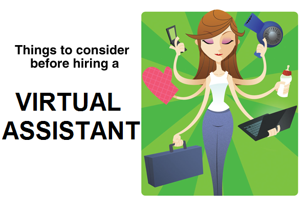 The Two Important Things to Consider Before Hiring Virtual Assistants