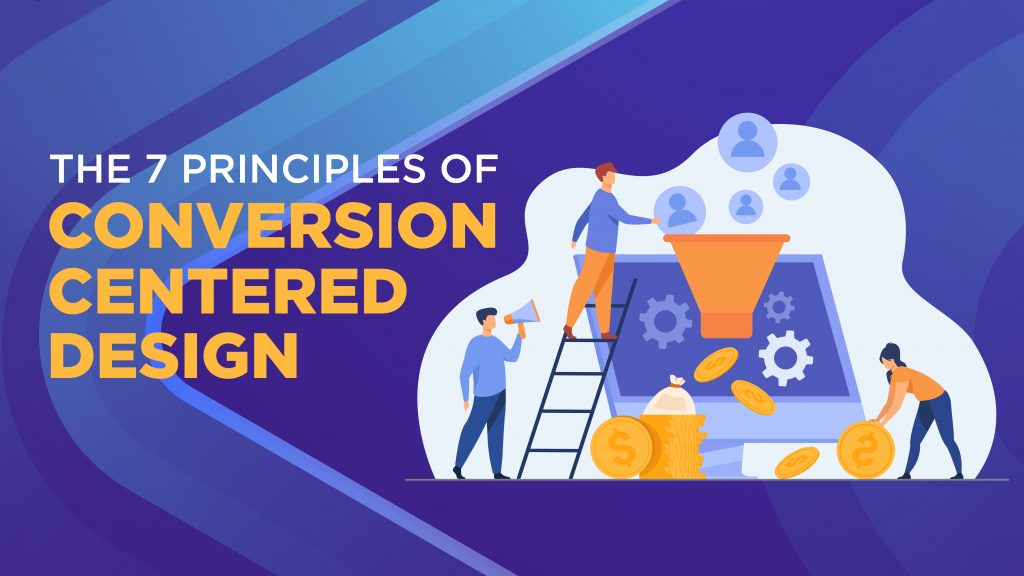 The 7 Principles of Conversion Centered Design
