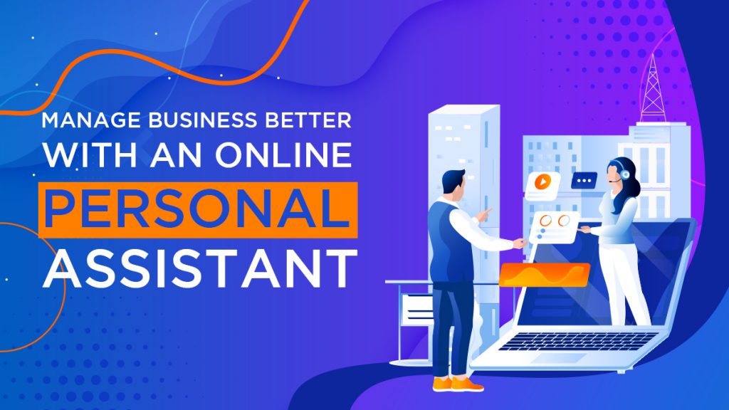 Manage Business Better with an Online Personal Assistant