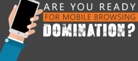 Are You Ready for Mobile Browsing Domination?