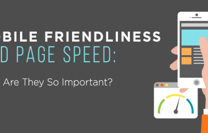 Mobile Friendliness and Page Speed: Why Are They So Important?
