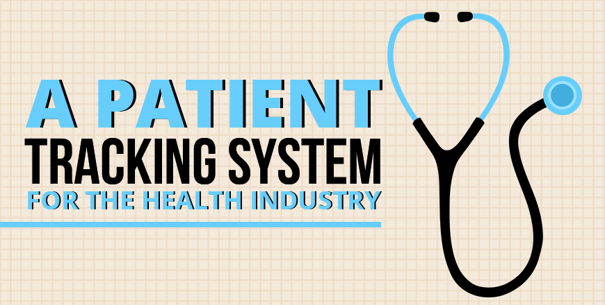 A Patient Tracking System for the Health Industry