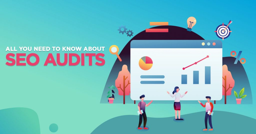 All Y ou Need to Know About SEO Audits