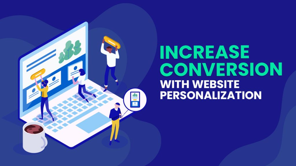 Increase Conversion with Website Personalization