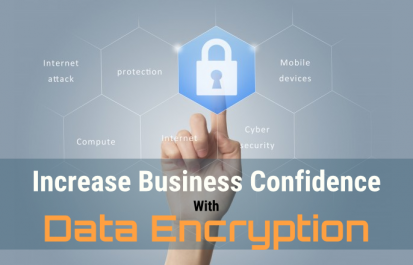 Increase business confidence with Data Encryption