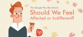 Google Plus Shut Down: Should We Feel Affected or Indifferent?