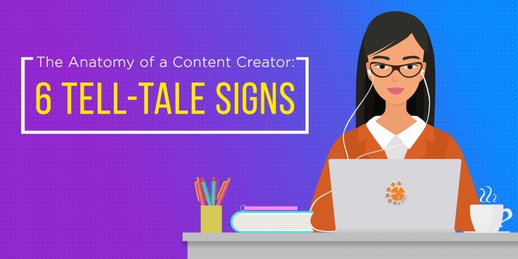 The-Anatomy-of-a-Content-Creator-6-Tell-Tale-Signs-Blog-featured-image-1024x512