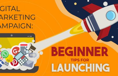 Digital Marketing Campaign: Beginner Tips for Launching Your First Campaign