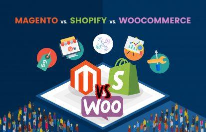 Magento vs. Shopify vs. WooCommerce