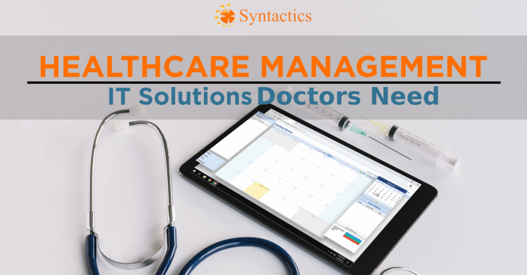 Healthcare Management: IT Solutions Doctors Need