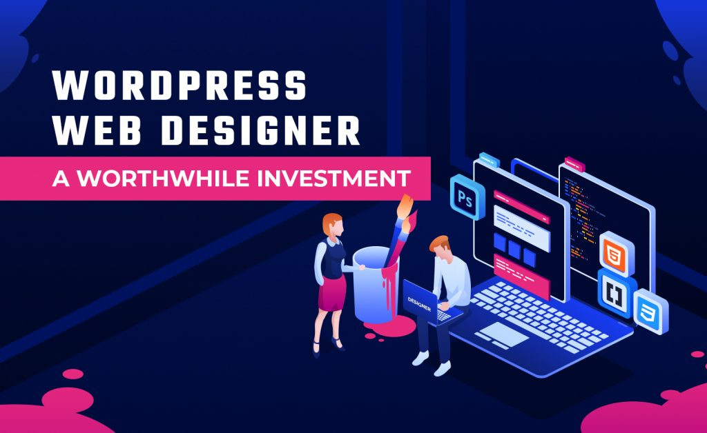 Wordpress Web Designer - A Worthwhile Investment v0.1.0