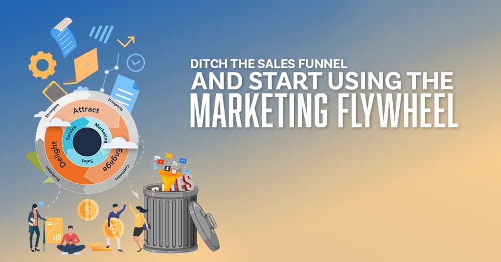 Ditch-the-Sales-Funnel-and-Start-Using-the-Marketing-Flywheel-2-1024x536