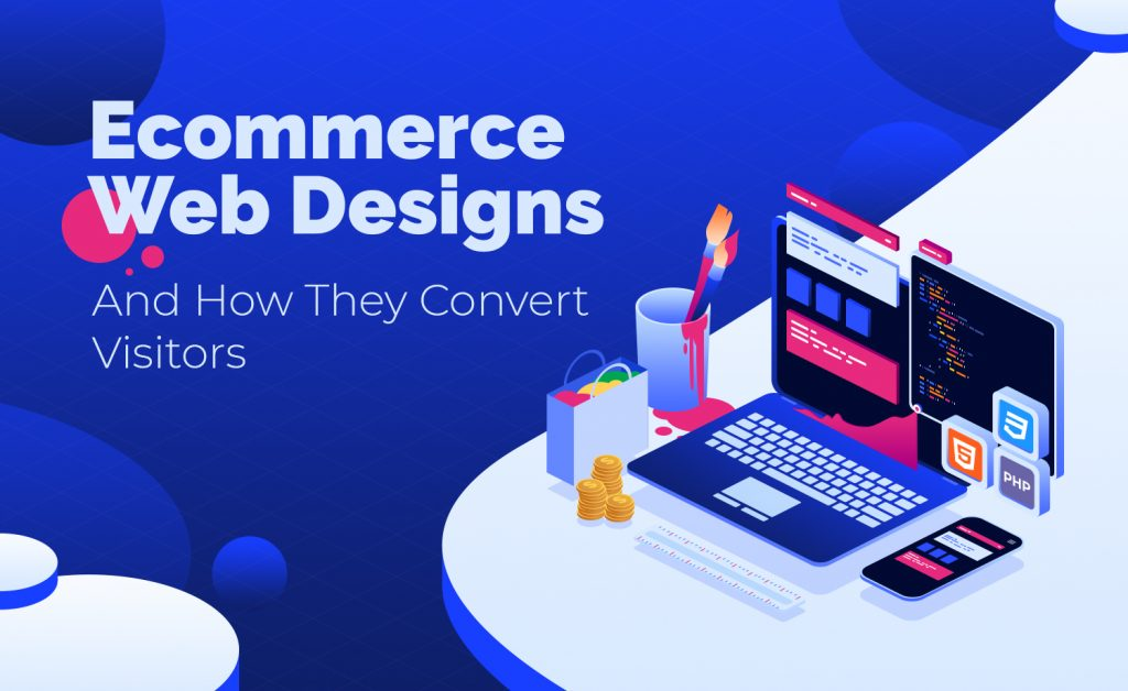 Ecommerce Web Designs & How They Convert Visitors - v0.1.0