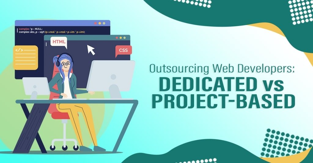 Outsourcing-Web-Developers-Dedicated-vs-ProjectBased-1024x536