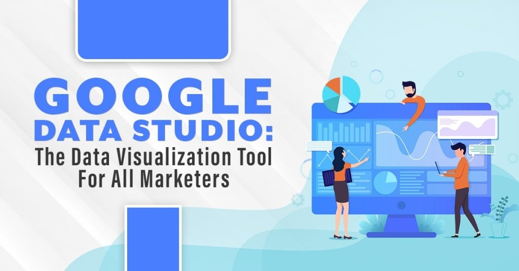 Google-Data-Studio-The-Data-Visualization-Tool-For-All-Marketers-1024x536