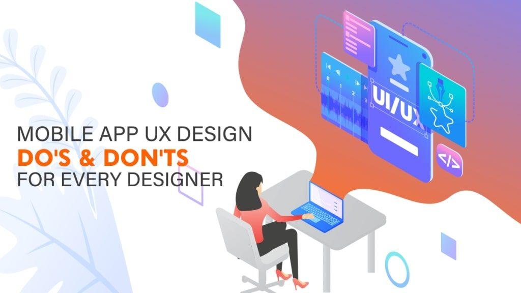 Image-Mobile-App-UX-Design-Dos-Donts-For-Every-Designer-1024x576