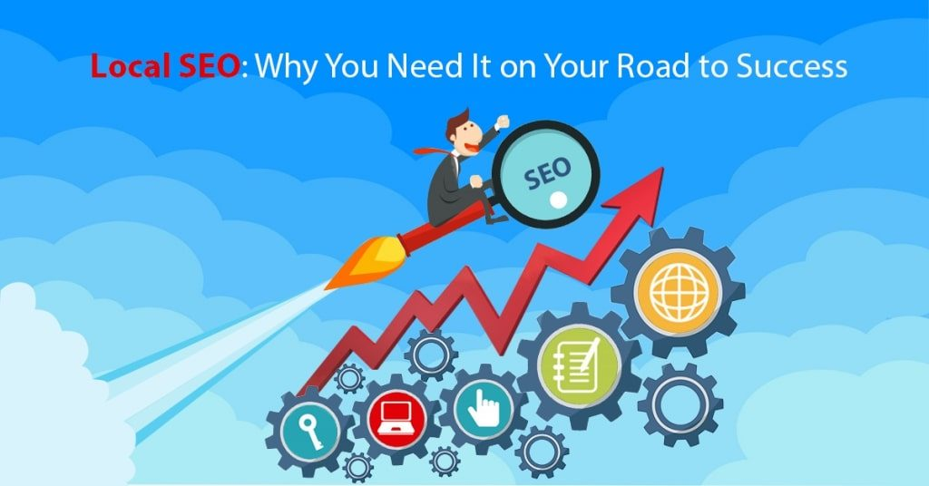 Local-SEO-Why-You-Need-It-on-Your-Road-to-Success-1024x536