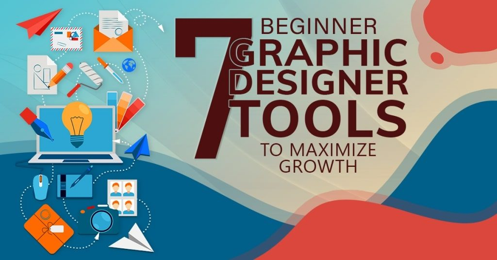 7-Beginner-Graphic-Designer-Tools-To-Maximize-Growth-1024x536