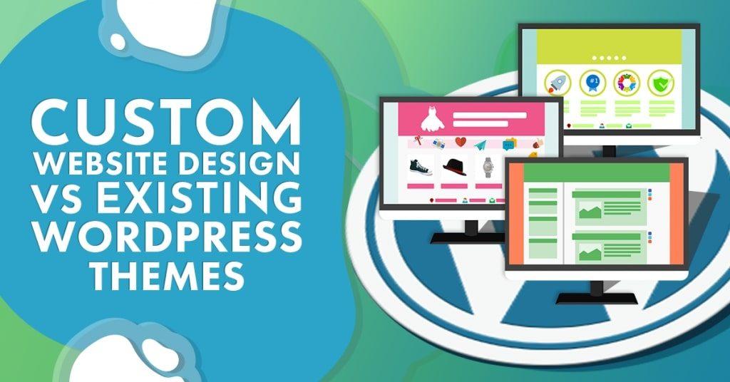 Custom-Website-Design-VS-Existing-WordPress-Themes-1024x536