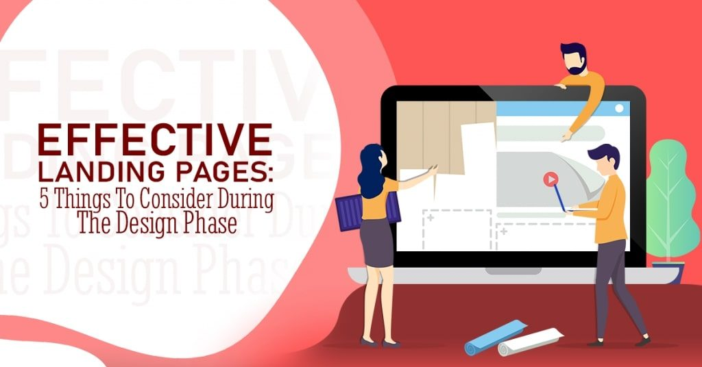 Effective-Landing-Pages-5-Things-To-Consider-During-The-Design-Phase-1024x536