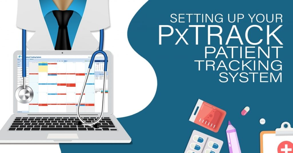 Setting-Up-Your-PxTrack-Patient-Tracking-System-1024x536