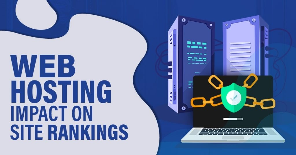 The-Impact-Of-Your-Web-Hosting-Plan-On-Your-Sites-Rankings-1024x536