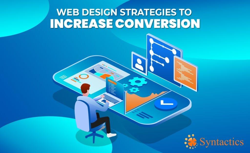 Web-Design-Strategies-to-Increase-Conversion-1024x628