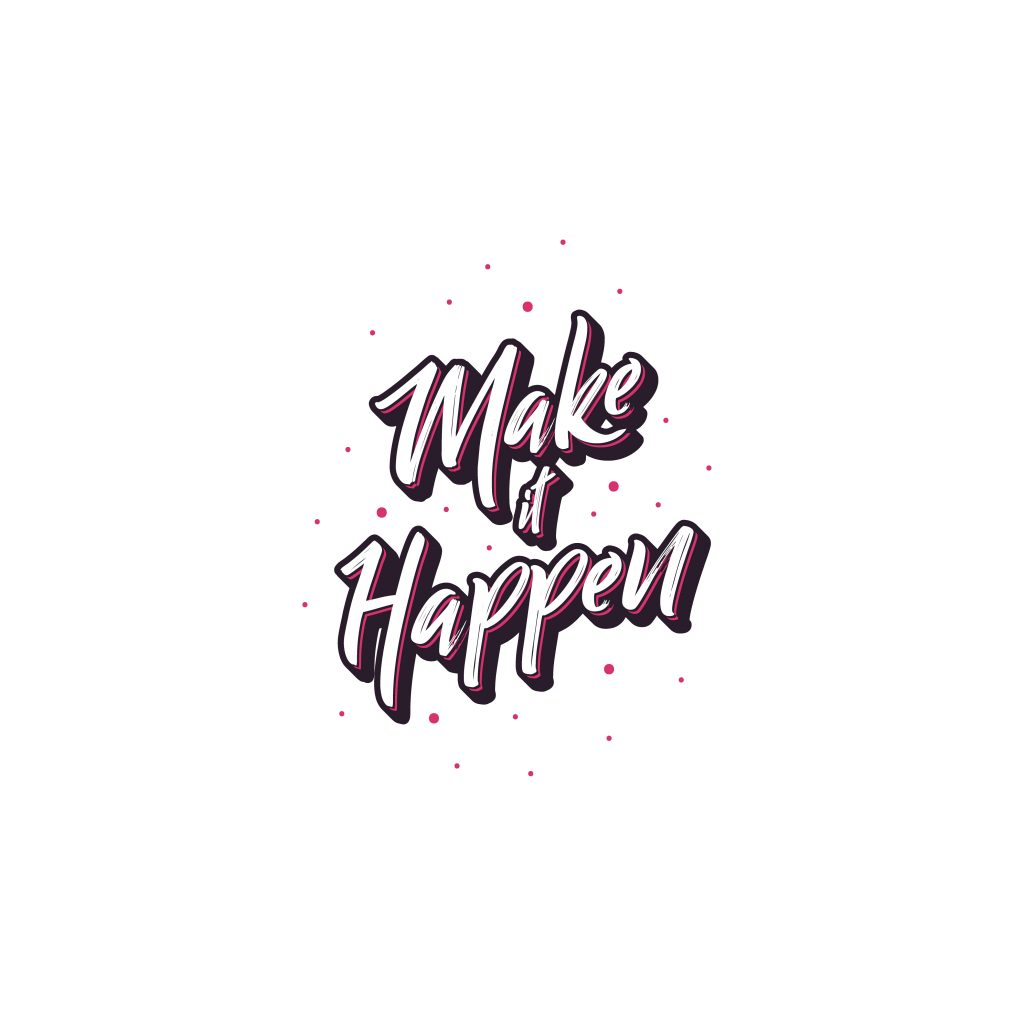 make it happen typography as example of the marketing graphic design type
