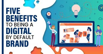 5-Benefits-To-Being-A-Digital-By-Default-Brand-1024x536
