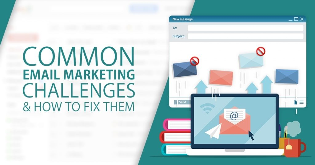 Common-Email-Marketing-Challenges-How-To-Fix-Them-1024x536