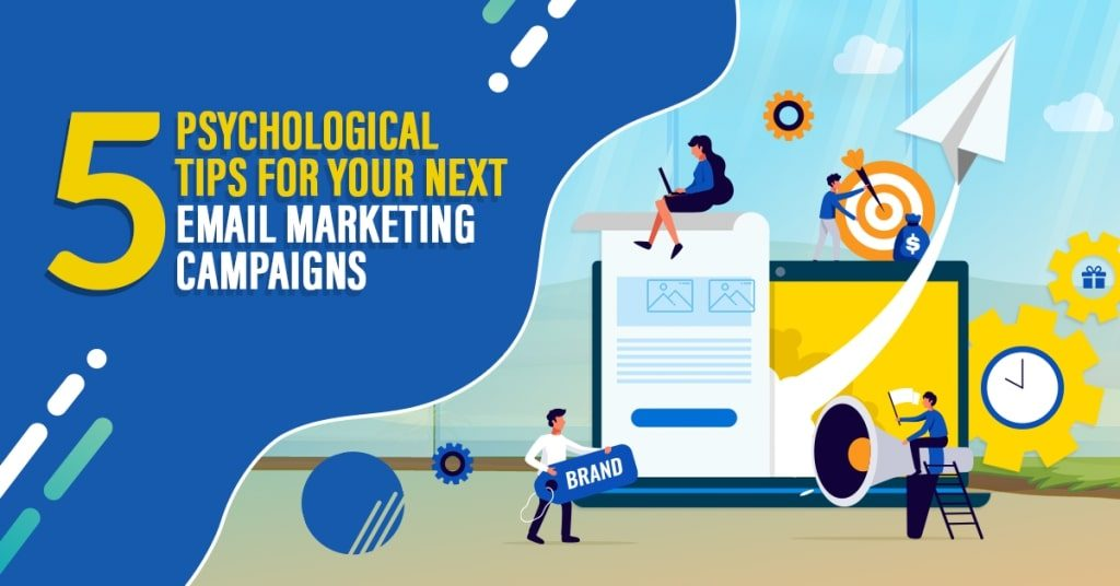 5-Psychological-Tips-For-Your-Next-Email-Marketing-Campaigns-1024x536