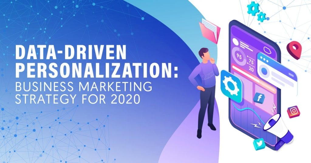 Data-Driven-Personalization-The-Business-Marketing-Strategy-for-2020-1024x536