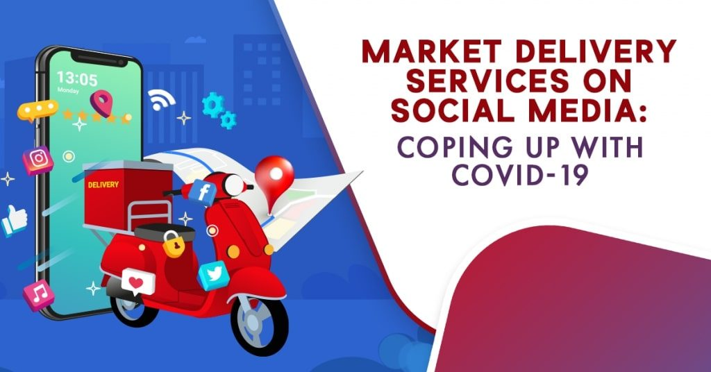 Market-Delivery-Services-on-Social-Media-Coping-Up-with-COVID-19-1024x536