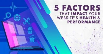 5-Factors-That-Impact-Your-Websites-Health-and-Performance-1024x536