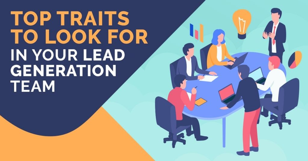 Top-Traits-To-Look-For-In-Your-Lead-Generation-Team-1024x536