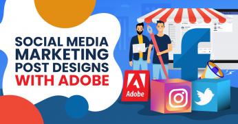 Social Media Marketing Post Designs with Adobe