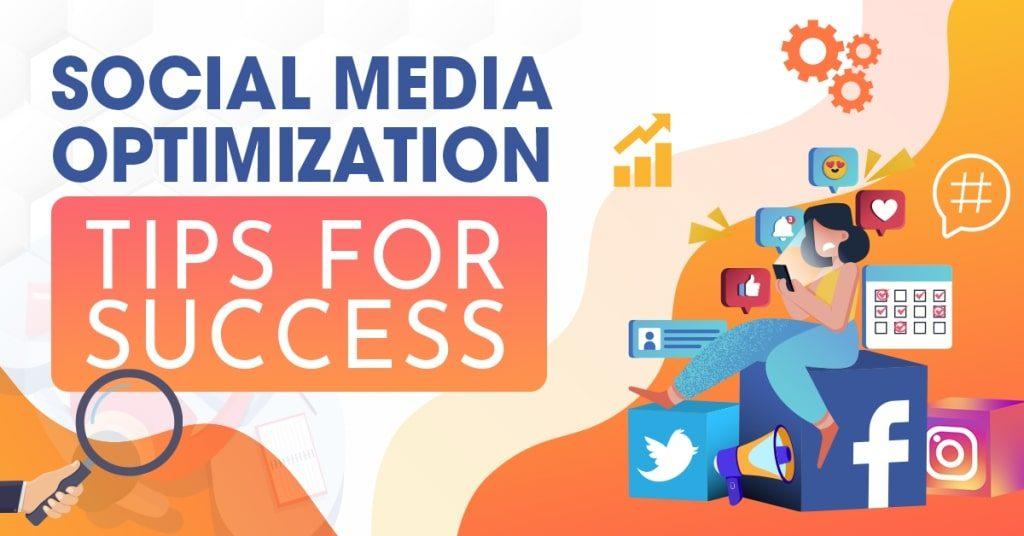 Social-Media-Optimization-Tips-for-Success-1024x536