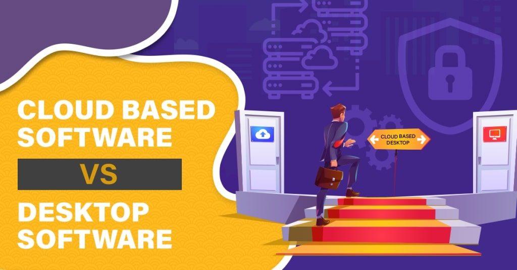 Cloud-Based-Software-vs-Desktop-Software-1024x536