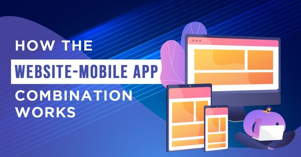 How-the-Website-Mobile-App-Combination-Works-1024x536