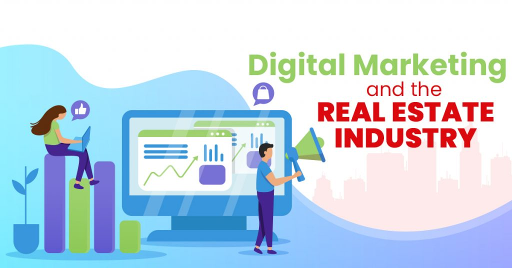 Digital Marketing and the Real Estate Industry