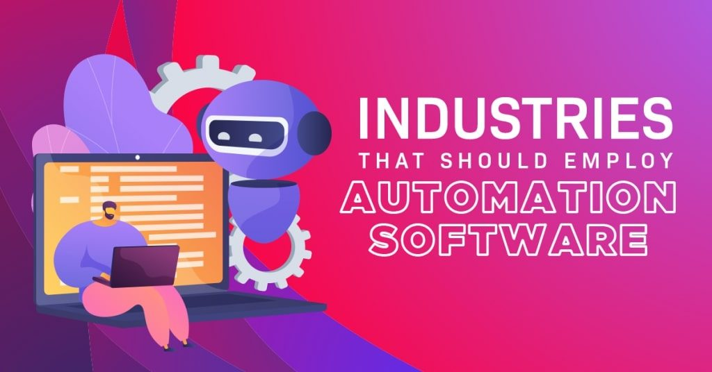 Industries-That-Should-Employ-Automation-Software-1024x536