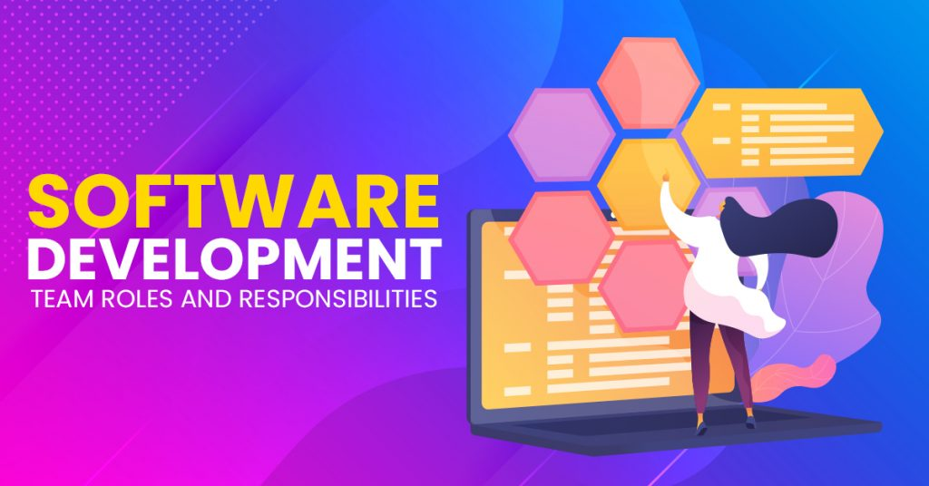 Software Development Team Roles and Responsibilities