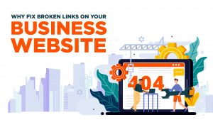 Why Fix Broken Links on Your Business Website