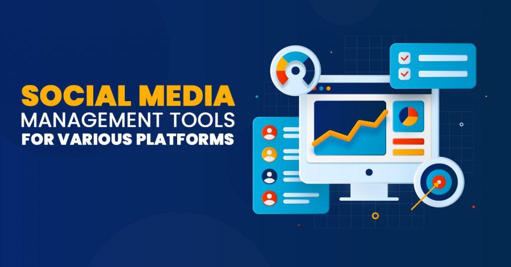 Social Media Management Tools for Various Platforms