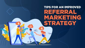 Tips for an Improved Referral Marketing Strategy