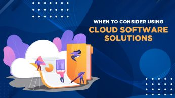 When to Consider Using Cloud Software Solutions