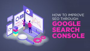 How to Improve SEO Through Google Search Console