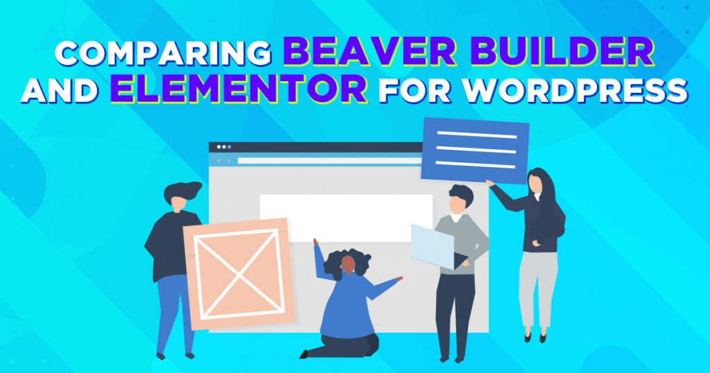 Comparing Beaver Builder and Elementor for WordPress