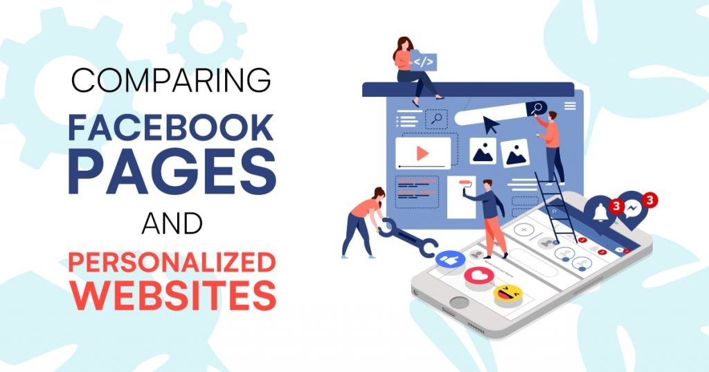 Comparing Facebook Pages and Personalized Websites